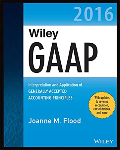 Amazon wiley gaap 2016 interpretation and application of amazon wiley gaap 2016 interpretation and application of generally accepted accounting principles wiley regulatory reporting ebook joanne m flood fandeluxe Images