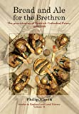 Bread and Ale for the Brethren : The Provisioning of Norwich Cathedral Priory, 1260-1536, Slavin, Philip, 1907396632