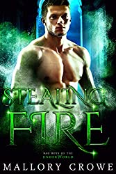 Stealing Fire: Paranormal Romance (Bad Boys Of The Underworld Book 5)