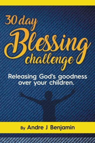 30 Day Blessing Challenge: Releasing God's Goodness over Your Children pdf
