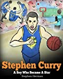 img - for Stephen Curry: Never Give Up. A Boy Who Became a Star. Inspiring Children Book About One of the Best Basketball Players in History. book / textbook / text book