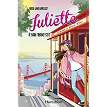 Juliette à San Francisco (French Edition)