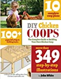 img - for DIY Chicken Coops: The Complete Guide To Building Your Own Chicken Coop book / textbook / text book