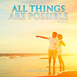 Neville Goddard Lectures: All Things Are Possible, Part 2 Audiobook