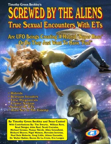 Screwed By The Aliens: True Sexual Encounters With ETs by Inner Light - Global Communications