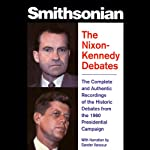 The Nixon-Kennedy Debates: The Complete and Authentic Recordings of the Historic Debates | Peter Marcus,John F. Kennedy (contributor),Richard Nixon (contributor)
