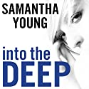 Into the Deep: Into the Deep Series, Book 1 Audiobook by Samantha Young Narrated by Renée Chambliss