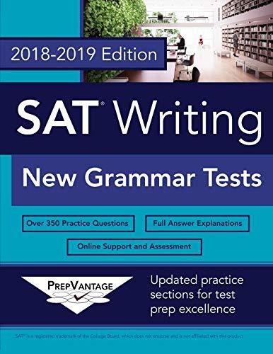 Writing Grammar Tests - SAT Writing: New Grammar Tests, 2018-2019 Edition
