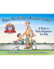 Have You Filled a Bucket Today?: A Guide to Daily Happiness for Kids (Bucketfilling Books): A Guide to Daily Happiness for Kids: 10th Anniversary Edition