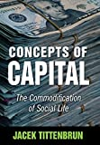 img - for Concepts of Capital: The Commodification of Social Life by Jacek Tittenbrun (2014-03-07) book / textbook / text book