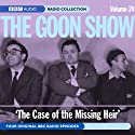 The Goon Show Volume 24: The Case of the Missing Heir Radio/TV Program by Spike Milligan, Larry Stephens Narrated by Spike Milligan, Peter Sellers, Harry Secombe