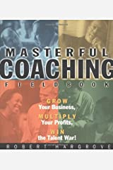Masterful Coaching Fieldbook Paperback