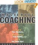 The Masterful Coaching, Fieldbook: Gr...
