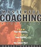 Masterful Coaching, Fieldbook