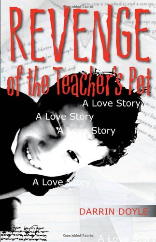 Revenge of the Teacher's Pet: A Love Story (Yellow Shoe Fiction)