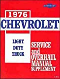 1976 CHEVROLET LIGHT TRUCK & PICKUP REPAIR SHOP, OVERHAUL & SERVICE MANUAL. Covers C & K Series stake, van, Blazer, Suburban, step van. forward control P-chassis, half ton, three quarter ton, one ton, two wheel drive and four wheel drive