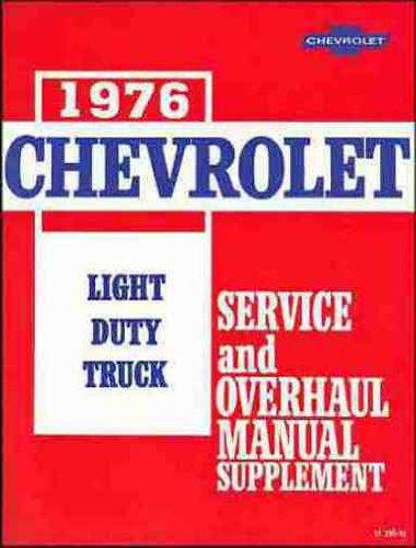 1976 CHEVROLET LIGHT TRUCK & PICKUP REPAIR SHOP, OVERHAUL & SERVICE MANUAL. Covers C & K Series stake, van, Blazer, Suburban, step van. forward control P-chassis, half ton, three quarter ton, one ton, two wheel drive and four wheel drive