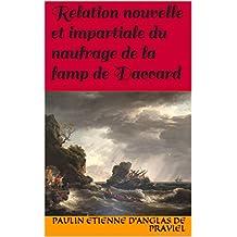 Relation nouvelle et impartiale du naufrage de la famp de Daccard (French Edition)