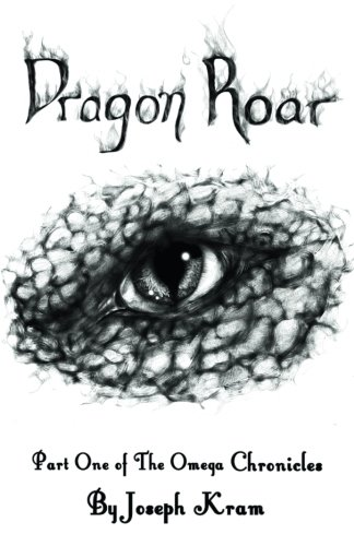Read Online Dragon Roar: Part One of the Omega Chronicles pdf