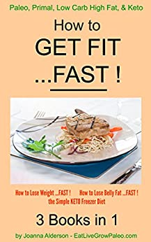 How to GET FIT ...FAST !: 3 Books in 1 by [Alderson, Joanna]