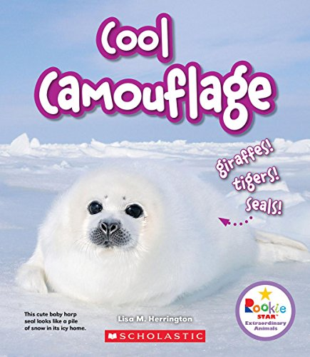 Cool Camouflage: Giraffes! Tigers! Seals! (Rookie Star: Extraordinary Animals)