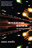 Interactive Realism : The Poetics of Cyberspace, Downes, Daniel M. and Downes, Daniel, 0773528547