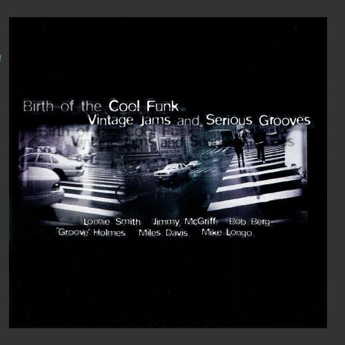 Birth of the Cool Funk - Vintage Jams and Serious Grooves, Vol. 1
