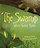 The Swamp Where Gator Hides, Marianne Berkes, 1584694718