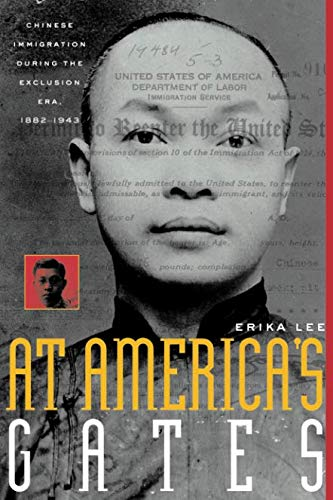 At America's Gates: Chinese Immigration during the Exclusion Era, 1882-1943