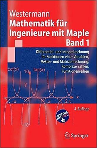 Mathematik für Ingenieure mit Maple.: Band 1: Differential- und ...