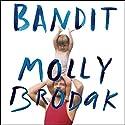 Bandit: A Daughter's Memoir Audiobook by Molly Brodak Narrated by Emily Woo Zeller