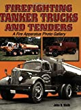 img - for Firefighting Tanker Trucks and Tenders: A Fire Apparatus Photo Gallery (A Photo Gallery) book / textbook / text book