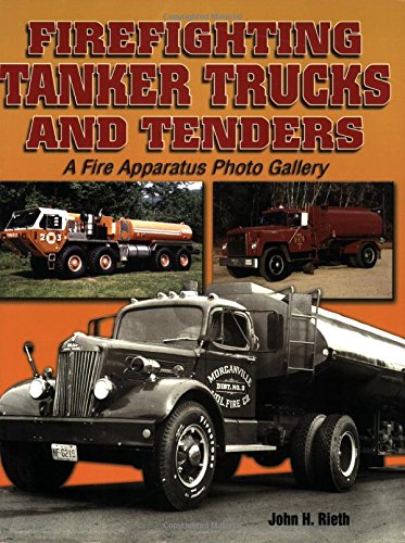 Firefighting Tanker Trucks and Tenders: A Fire Apparatus Photo Gallery (A Photo Gallery) pdf epub