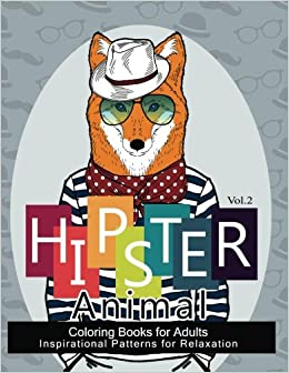 amazoncom hipster animal coloring book for adults youve probably never colored it sacred mandala designs and patterns coloring books for adults - Hipster Coloring Book