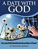 img - for A Date with God Instructional Guide: Turn your Time with God Into an Hour of Power by Rhonda Jones (2014-10-09) book / textbook / text book