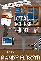 Total Eclipse of The Hunt: A Cozy Paranormal Mystery (The Happily Everlasting Series Book 5)