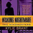 Waking Nightmare Hörbuch von Kylie Brant Gesprochen von: Bronson Pinchot