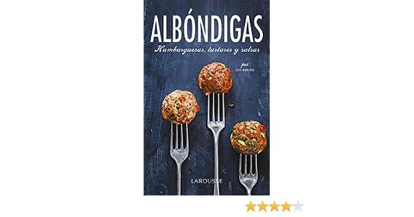 Albóndigas, hamburguesas, tartares y salsas Larousse - Libros Ilustrados/ Prácticos - Gastronomía: Amazon.es: Larousse Editorial: Libros