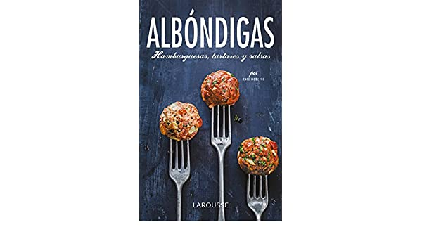 Albóndigas, hamburguesas, tartares y salsas: VV.AA.: 9788416368129: Amazon.com: Books