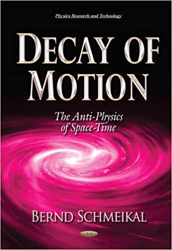 DECAY OF MOTION THE ANTI PHYSICS OF SP (Physics Research and Technology)