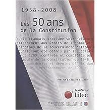 50 ANS DE LA CONSTITUTION DE 1958 (LES)