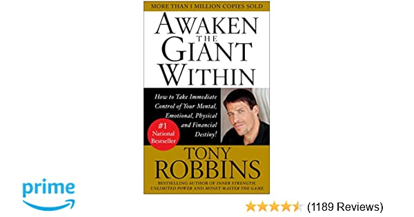 Awaken the giant within how to take immediate control of your awaken the giant within how to take immediate control of your mental emotional physical and financial destiny tony robbins 8601417008300 amazon fandeluxe Images