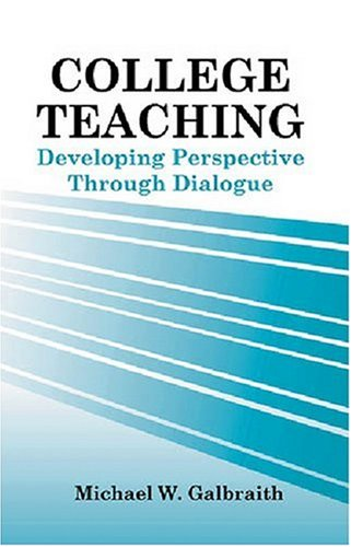 College Teaching: Developing Perspective Through Dialogue