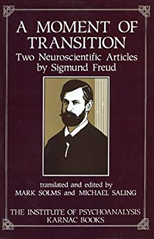 A Moment of Transition: Two Neuroscientific Articles by Sigmund Freud by [Freud, Sigmund]
