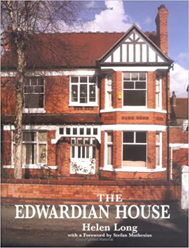 The Edwardian House: The Middle Class Home In Britain 1880 1914 (Studies In  Design And Material Culture): Helen C. Long: 9780719037283: Amazon.com:  Books