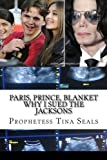 Paris, Prince, Blanket: Why I Sued the Jacksons