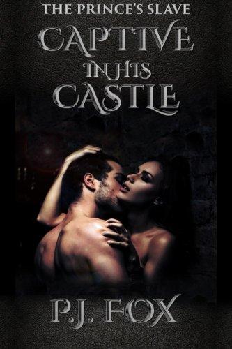 The Prince's Slave: Captive In His Castle (Volume 1)