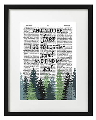 Inspirational Dictionary art print And into the forest I go, to lose my mind and find my soul Nature lovers home decor 8x10 -