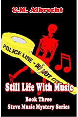 Still Life with Music: Book 3 of the Steve Music Mystery Series Kindle Edition