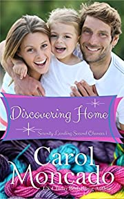 Discovering Home: Contemporary Christian Romance (Serenity Landing Second Chances Book 1)